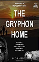 The Gryphon Home: A Brighton Murder Mystery
