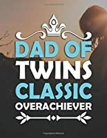 Dad OF Twins Classic Overachiever: Pregnancy Planner And Organizer, Diary , Notebook Mother And Child