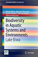 Biodiversity in Aquatic Systems and Environments: Lake Biwa (SpringerBriefs in Biology)