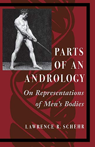 Download Parts of an Andrology: On Representations of Men's Bodies 0804729204