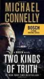 「Two Kinds of Truth: A BOSCH novel (A Harry Bosch Novel)」のサムネイル画像