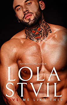 Love Me Like This (A single Dad, stand alone romance) by [StVil, Lola]