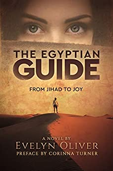 The Egyptian Guide: From Jihad to Joy by [Oliver, Evelyn]