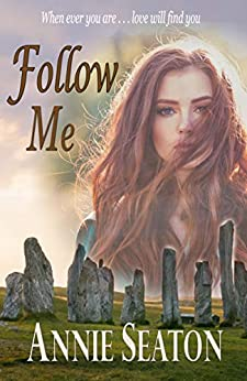 Follow Me (Love Across Time Book 2) by [Seaton, Annie]