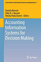 Accounting Information Systems for Decision Making (Lecture Notes in Information Systems and Organisation)