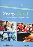 Xmas World: 12 Weihnachtslieder fuer S/SA/SAB und Klavier. Chor (3-stimmig) mit Klavierbegleitung. Chorbuch.