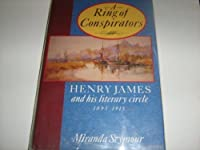 A Ring of Conspirators: Henry James and His Literary Circle, 1895-1915