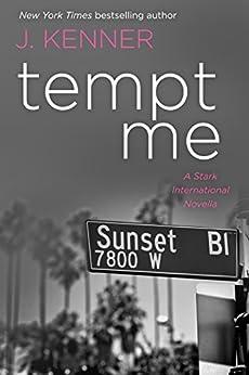 Tempt Me: A Stark International Novella by [Kenner, J., Kenner, Julie]