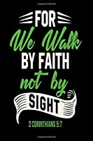 For we walk by faith not by sight: Dot Grid 6x9 Dotted Bullet Journal and Notebook 120 Pages evangelics, katholics and other believer