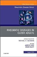 Rheumatic Diseases in Older Adults, An Issue of Rheumatic Disease Clinics of North America, 1e (The Clinics: Internal Medicine)