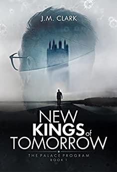 New Kings of Tomorrow (The Palace Program Book 1) by [Clark, J.M]