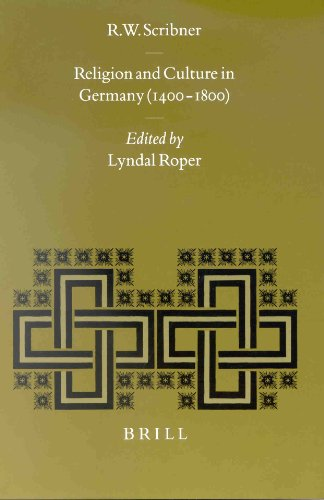 Download Religion and Culture in Germany (1400-1800) (Studies in Medieval & Reformation Thought) 9004114572