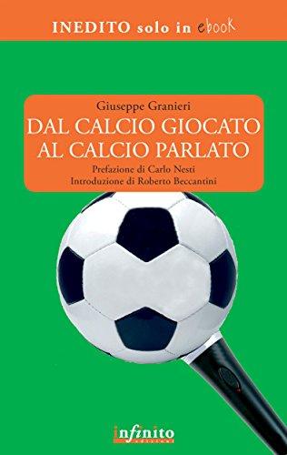 amazon dal calcio giocato al calcio parlato italian edition