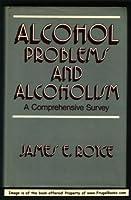 Alcohol Problems and Alcoholism