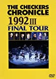 THE CHECKERS CHRONICLE 1992 III FINAL TOUR [DVD]