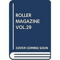 ROLLER MAGAZINE(ローラーマガジン)Vol.29 (NEKO MOOK)