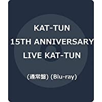 15TH ANNIVERSARY LIVE KAT-TUN (通常盤) (Blu-ray)