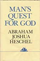 Man's Quest for God: Studies in Prayer and Symbolism (Hudson River Editions)