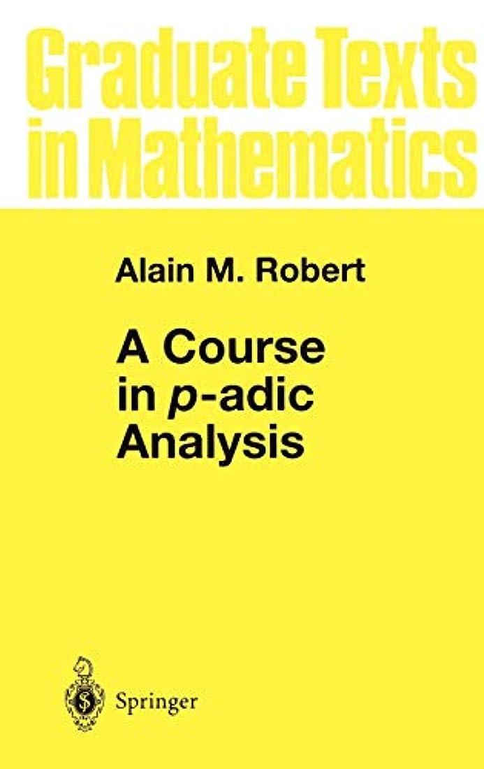 単調な動物基準A Course in p-adic Analysis (Graduate Texts in Mathematics)