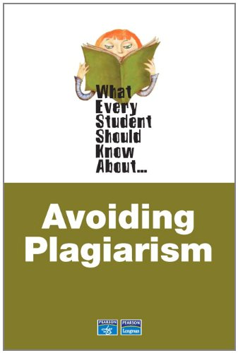 Download What Every Student Should Know About Avoiding Plagiarism (What Every Student Should Know About... (WESSKA Series)) 0321446895