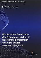 Die Auseinandersetzung der Erbengemeinschaft in Deutschland, Oesterreich und der Schweiz - ein Rechtsvergleich: DAV Band 24