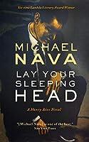Lay Your Sleeping Head: A Henry Rios Novel (Henry Rios Mystery)
