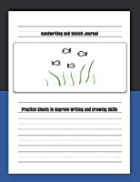 Handwriting and Sketch Journal: Practice Sheets to Improve Writing and Drawing Skills