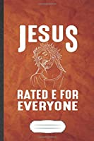 Jesus Rated E for Everyone: Jesus Blank Journal Write Record. Practical Dad Mom Anniversary Gift, Fashionable Funny Creative Writing Logbook, Vintage Retro A5 6X9 110 Page