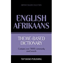 Theme-Based Dictionary British English-Afrikaans - 9000 Words