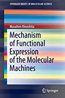 Mechanism of Functional Expression of the Molecular Machines (SpringerBriefs in Molecular Science)