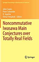 Noncommutative Iwasawa Main Conjectures over Totally Real Fields: Muenster, April 2011 (Springer Proceedings in Mathematics & Statistics)