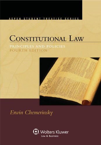 Download Constitutional Law: Principles and Policies (Aspen Student Treatise Series) 0735598975