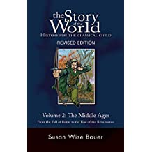 Story of the World: History for the Classical Child: V2, Middle Ages: From the Fall of Rome to the Rise of the Renaissance: Revised Edition