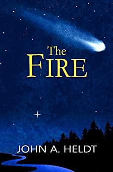 The Fire (Northwest Passage Book 4) by [Heldt, John A.]