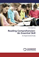Reading Comprehension: An Essential Skill: An Experimental Study