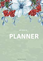 90 Days Planner: Organise your thoughts and prioritise your goals 186 pages @ 7x10 inch