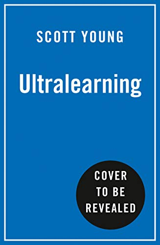 Ultralearning: Seven Strategies for Mastering Hard Skills and Getting Ahead (English Edition)