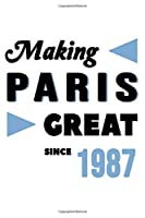 Making Paris Great Since 1987: College Ruled Journal or Notebook (6x9 inches) with 120 pages