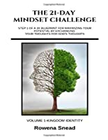The 21-Day Mindset Challenge: Step 1 of a 3X Blueprint for Maximizing Your Potential by Exchanging Your Thoughts for God's Thoughts (Volume)