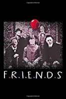 F.R.I.E.N.D.S: friends halloween horror team scary movies costume Journal/ Notebook Blank Lined Ruled 6''x9'' 120 Pages
