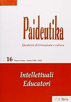 Paideutika vol. 16 - Intellettuali educatori