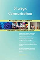 Strategic Communications A Complete Guide - 2020 Edition