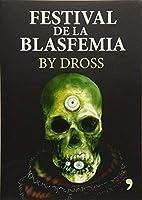 Festival de la blasfemia (Spanish Edition) by Angel David Revilla(2016-05-31)