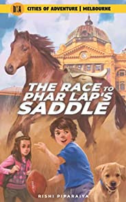 The Race to Phar Lap's Saddle: Melbourne, Australia (Cities of Advent