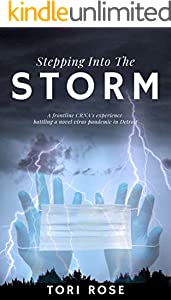 Stepping Into The Storm: A frontline CRNA's experience battling a novel virus pandemic in Detroit (English Edition)