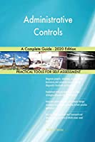 Administrative Controls A Complete Guide - 2020 Edition