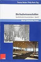 Die Buchwissenschaften: Geschichte Der Universitat Bonn
