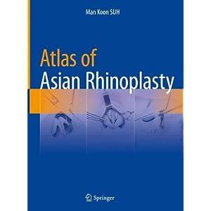Atlas of Asian Rhinoplasty