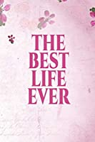Best Life Ever: | Jehovah's Witnesses Gift Journal / Notebook for Jehovah's Witnesses. Perfect for the Christian Life and Ministry Meeting. V4