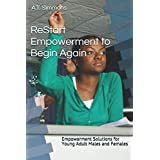 ReStart Empowerment to Begin Again: Empowerment Solutions for Young Adult Males and Females